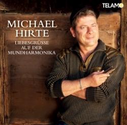 Michael Hirte – Liebesgrüsse auf der Mundharmonika